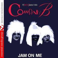 Jam On Me - F(acid)ated Mix - Single — Company B