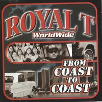 Worldwide from Coast to Coast — Royal T