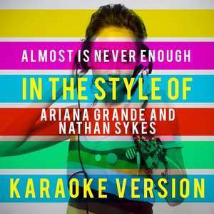 Ameritz Top Tracks - Almost Is Never Enough (In the Style of Ariana Grande and Nathan Sykes)
