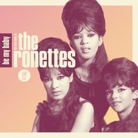 Be My Baby: The Very Best of The Ronettes — The Ronettes