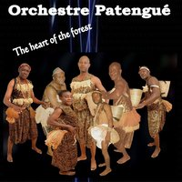 The Heart of the Forest — Orchestre Patengue