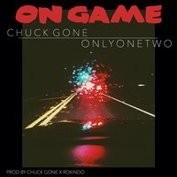 On Game — Onlyonetwo, Chuck Gone
