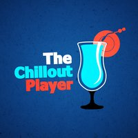 The Chillout Player — The Chillout Players