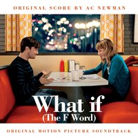 What If (The F Word) — A.C. Newman