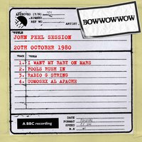 John Peel Session (20th October 1980) — Bow Wow Wow