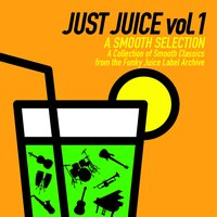Just Juice: A Smooth Selection, Vol. 1 — сборник