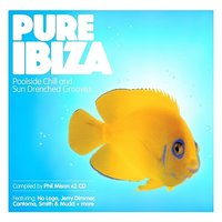 Pure Ibiza - by Phil Mison - Poolside Chill & Sundrenched Grooves — сборник