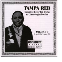 Tampa Red Vol. 7 1935-1936 — Tampa Red