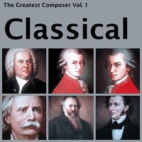 The Greatest Composer Vol. 1, Classical — London Symphony Orchestra, Герберт фон Караян, Sir Adrian Boult, Boston Symphony Orchestra, Alfred Scholz