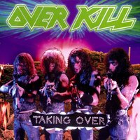 Taking Over — Overkill
