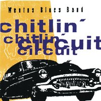 Chitlin' Circuit — Wentus Blues Band