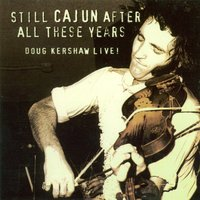 Still Cajun After All These Years — Doug Kershaw