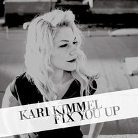 Fix You Up — Kari Kimmel