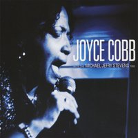 Joyce Cobb with The Michael Jefry Stevens Trio — Joyce Cobb w/Michael Jefry Stevens Trio, Joyce Cobb, The Michael Jefry Stevens Trio
