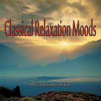 Classical Relaxation Moods - The Great Collection Ever — сборник