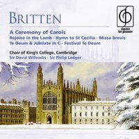 Britten: A Ceremony of Carols etc — Choir Of King's College, Cambridge, King's College Choir, Бенджамин Бриттен
