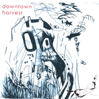 downtown harvest — downtown harvest