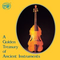 A Golden Treasury of Ancient Instruments — Anon, Thomas Augustine Arne, William Croft, Henry Bishop