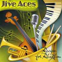 Recipe for Rhythm — The Jive Aces