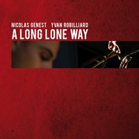 A Long Lone Way — Nicolas Genest, Yvan Robilliard