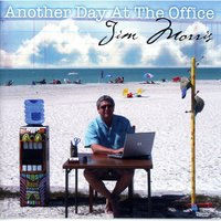 Another Day At The Office — Jim Morris