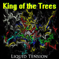 Liquid Tension — King of the Trees