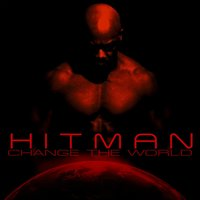 Change the World — Hitman