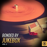 Bonded by JukeBox, Vol. 3 — сборник