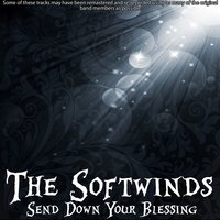 Send Down Your Blessing — The Softwinds