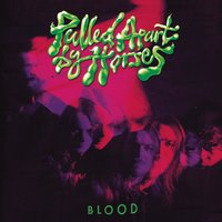 Blood — Pulled Apart By Horses