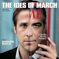 The Ides Of March — Alexandre Desplat