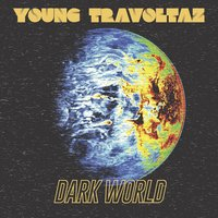 Dark World (Take Me to Kolob) — Young Travoltaz