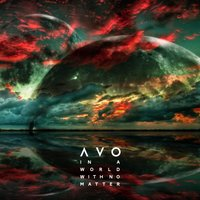 In a World With No Matter — Avo