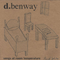 Songs At Room Temperature — d.benway