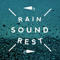 Rain Sound Rest — Rain Sounds, Musica para Bebes, Sounds of Nature White Noise Sound Effects, Musica para Bebes|Rain Sounds|Sounds of Nature White Noise Sound Effects