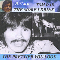 The More I Drink the Prettier You Look — Tom Dae & AIRFARE