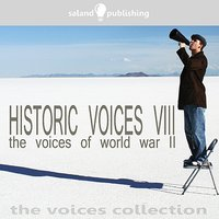 Historic Voices VIII - The Voices Of World War II — сборник