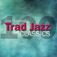 One Hundred Trad Jazz Classics — Louis Armstrong