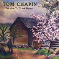 So Nice To Come Home — Tom Chapin