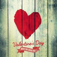 Valentine's Day Music for Lovers Vol. 1 — сборник