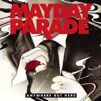 Anywhere But Here — Mayday Parade