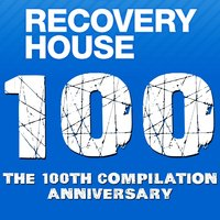 Recovery House 100 : The 100th Compilation Anniversary — сборник