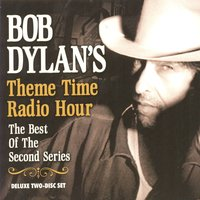 Bob Dylan's Theme Time Radio Hour: The Best Of The Second Series — сборник