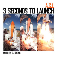 3 Seconds to Launch — A.C.L.
