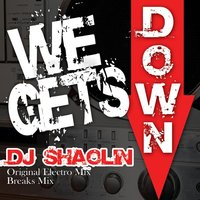We Get's Down — Shaolin