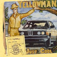 Just Cool — Yellowman feat. Fathead
