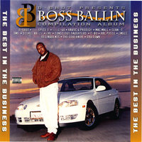 Boss Ballin': The Best In The Business — D-Shot, D-Shot Presents