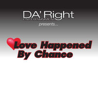 Love Happened By Chance (Da Right Entertainment Presents) — сборник