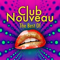 The Best Of — Club Nouveau