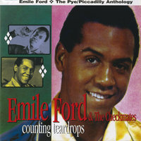 Counting Teardrops (The Pye/Piccadilly Anthology) — Emile Ford & The Checkmates